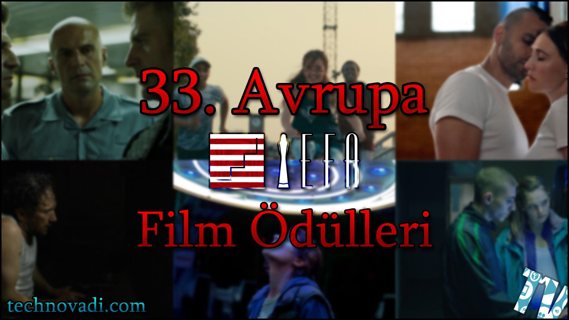 33. Avrupa Film Ödüllerinde Değerlendirilecek Filmler